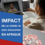 Impact de la COVID-19 sur l'éducation en Afrique : Réflexion sur les interventions prometteuses et les défis, vers une nouvelle normalité